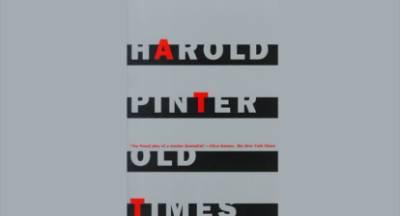 Οι Παλιοί Καιροί του Χάρολντ Πίντερ σε δύο παραστάσεις από την θεατρική ομάδα ΘΟΗ